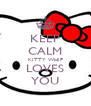 KEEP CALM KITTY WHIP LOVES YOU - Personalised Poster A4 size
