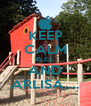 KEEP CALM KLEA  AND ARLISA..... - Personalised Poster A4 size