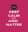 KEEP CALM KNIT  AND  NATTER - Personalised Poster A4 size