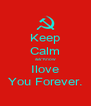 Keep Calm &&*Know Ilove You Forever. - Personalised Poster A4 size