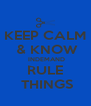 KEEP CALM  & KNOW  INDEMAND RULE  THINGS - Personalised Poster A4 size