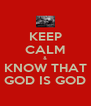 KEEP CALM & KNOW THAT GOD IS GOD - Personalised Poster A4 size