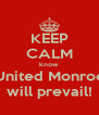 KEEP CALM know  United Monroe will prevail! - Personalised Poster A4 size