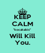 """KEEP CALM """"kocakabis"""" Will Kill You. - Personalised Poster A4 size"""