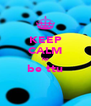 KEEP CALM kp be ttu  - Personalised Poster A4 size