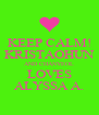 KEEP CALM! KRISTAOHUN AND CHANYEOL LOVES ALYSSA A. - Personalised Poster A4 size