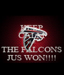 KEEP CALM KUZ THE FALCONS JUS WON!!!! - Personalised Poster A4 size