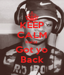 KEEP CALM Kwizz Got yo Back - Personalised Poster A4 size