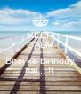 KEEP CALM kyunki aaj  Bhai ka birthday hai... !!  - Personalised Poster A4 size