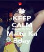 KEEP CALM Kyunki Its Ma  Maitu Ka Bday - Personalised Poster A4 size