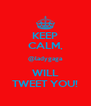 KEEP CALM, @ladygaga WILL TWEET YOU! - Personalised Poster A4 size