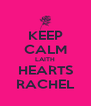 KEEP CALM LAITH HEARTS RACHEL - Personalised Poster A4 size