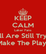 KEEP CALM Laker Fans Y'all Are Still Trying To Make The Playoffs - Personalised Poster A4 size