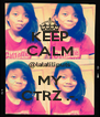 KEEP CALM @lalaliliputs MY CTRZ .-. - Personalised Poster A4 size