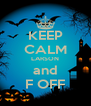 KEEP CALM LARSON and F OFF - Personalised Poster A4 size