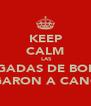KEEP CALM  LAS BRIGADAS DE BORGE LLEGARON A CANCÚN - Personalised Poster A4 size