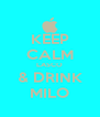 KEEP CALM LASCO & DRINK MILO - Personalised Poster A4 size