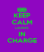 KEEP CALM LAURA'S IN CHARGE - Personalised Poster A4 size