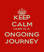 KEEP CALM LEAN IS A ONGOING JOURNEY - Personalised Poster A4 size