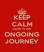 KEEP CALM LEAN IS AN ONGOING JOURNEY - Personalised Poster A4 size