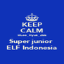 KEEP CALM @Lee_Hyuk_ZEE Super junior  ELF Indonesia - Personalised Poster A4 size