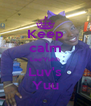 Keep calm Lee'Yuhh Luv's Yuu - Personalised Poster A4 size