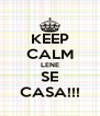 KEEP CALM LENE SE CASA!!! - Personalised Poster A4 size