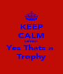 KEEP CALM Lennon Yes Thats a  Trophy - Personalised Poster A4 size