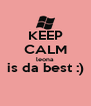 KEEP CALM leona is da best :)  - Personalised Poster A4 size
