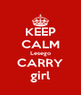 KEEP CALM Lesego CARRY girl - Personalised Poster A4 size