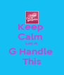 Keep  Calm  Let A  G Handle  This - Personalised Poster A4 size