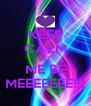 KEEP CALM LET  ME BE  MEEEEEEE!!! - Personalised Poster A4 size