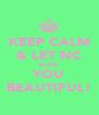 KEEP CALM & LET NC MAKE YOU BEAUTIFUL! - Personalised Poster A4 size