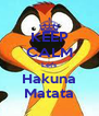 KEEP CALM Let's Hakuna Matata - Personalised Poster A4 size
