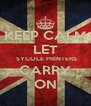 KEEP CALM LET  SYCOLE PRINTERS CARRY ON - Personalised Poster A4 size