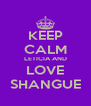 KEEP CALM LETICIA AND LOVE SHANGUE - Personalised Poster A4 size