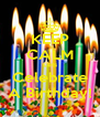 KEEP CALM Lets Celebrate A Birthday! - Personalised Poster A4 size