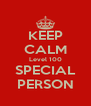 KEEP CALM Level 100 SPECIAL PERSON - Personalised Poster A4 size