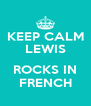 KEEP CALM LEWIS  ROCKS IN FRENCH - Personalised Poster A4 size