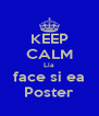KEEP CALM Lia face si ea Poster - Personalised Poster A4 size