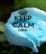 KEEP CALM LIBRA   - Personalised Poster A4 size