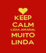 KEEP CALM LIDIA AMARAL MUITO LINDA - Personalised Poster A4 size