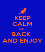 KEEP CALM LIE  BACK  AND ENJOY - Personalised Poster A4 size