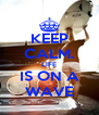 KEEP CALM. LIFE IS ON A WAVE - Personalised Poster A4 size