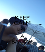 KEEP CALM LIKE  A BAUWS - Personalised Poster A4 size