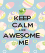 KEEP CALM LIKE AWESOME   ME - Personalised Poster A4 size