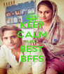 KEEP CALM LIKE BEST BFFS - Personalised Poster A4 size