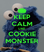 KEEP CALM LIKE COOKIE MONSTER - Personalised Poster A4 size