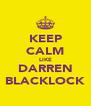 KEEP CALM LIKE DARREN BLACKLOCK - Personalised Poster A4 size
