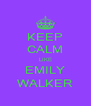 KEEP CALM LIKE EMILY WALKER - Personalised Poster A4 size
